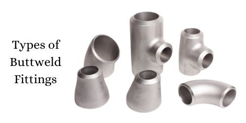 Types of Buttweld Fittings
